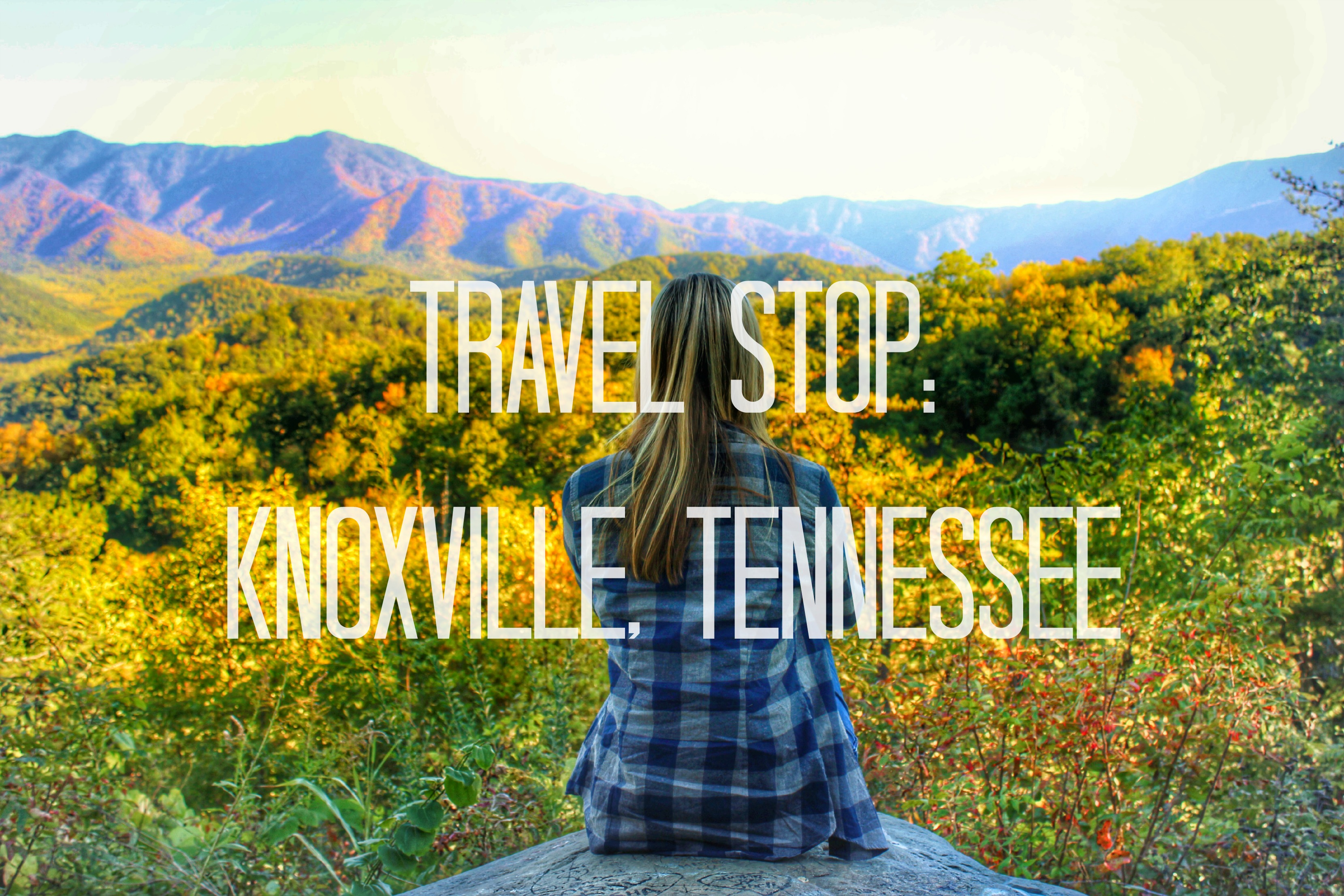 Travel Stop: Knoxville, Tennessee