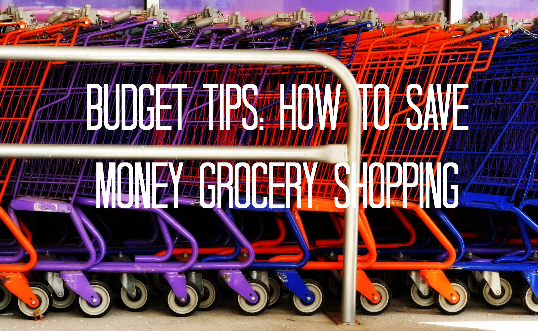 Budget Tips: How to Save Money Grocery Shopping