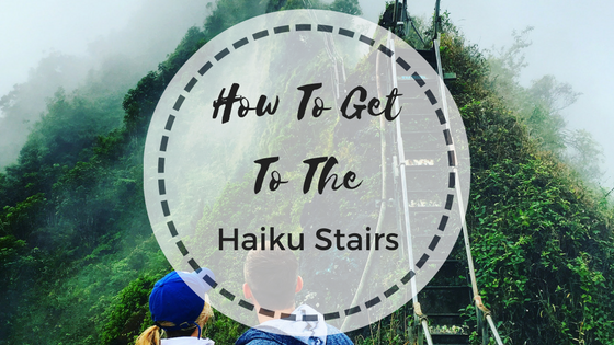 How to Get to the Haiku Stairs (Stairway to Heaven)