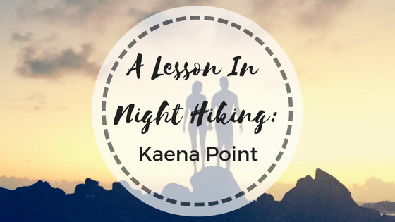A Lesson in Night Hiking: Kaena Point