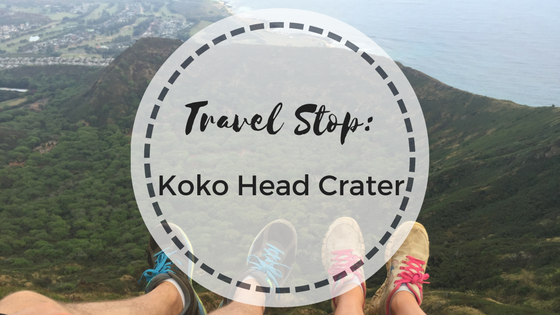 Travel Stop: Hiking Koko Head Crater