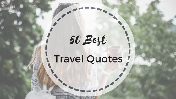 50 Best Travel Quotes